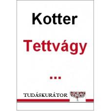 John P. Kotter: Tettvágy